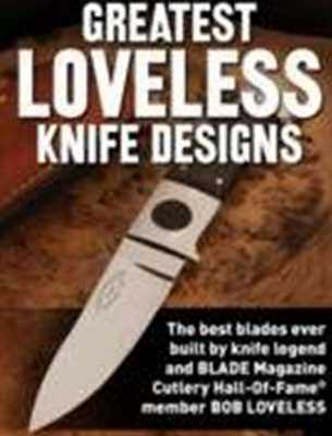 Greatest Loveless Knife Designs